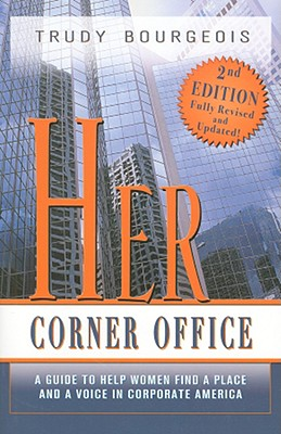 Her Corner Office: A Guide to Help Women Find a Place and a Voice in Corporate America Cover Image