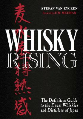 Whisky Rising: The Definitive Guide to the Finest Whiskies and Distillers of Japan Cover Image