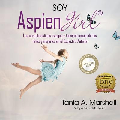 SOY AspienGirl: Las características, rasgos y talentos únicos de las niñas y mujeres en el Espectro Autista Cover Image