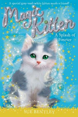 A Splash of Forever #14 (Magic Kitten #14) Cover Image