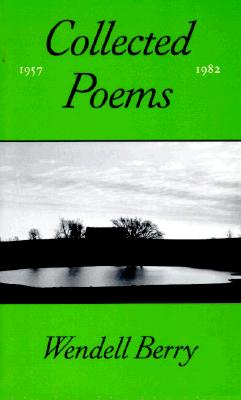 The Collected Poems of Wendell Berry, 1957-1982 Cover