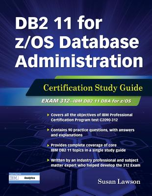 DB2 11 for z/OS Database Administration: Certification Study Guide (DB2 DBA Certification) Cover Image