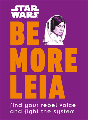 Cover for Star Wars Be More Leia