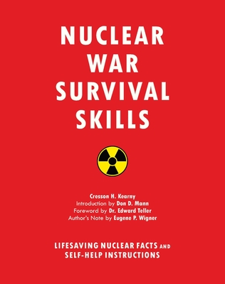 Nuclear War Survival Skills: Lifesaving Nuclear Facts and Self-Help Instructions Cover Image