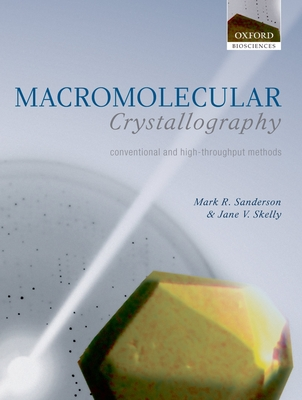 Macromolecular Crystallography: Conventional and High Throughput Methods Cover Image
