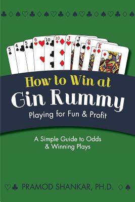 How To Win At Gin Rummy: Playing for Fun and Profit Cover Image