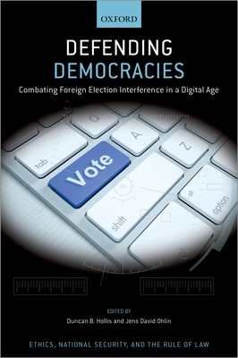 Defending Democracies: Combating Foreign Election Interference in a Digital Age Cover Image