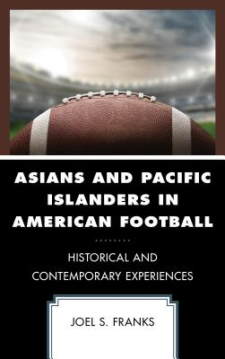 Asians and Pacific Islanders in American Football: Historical and Contemporary Experiences Cover Image