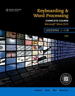 Keyboarding and Word Processing, Complete Course, Lessons 1-110: Microsoft Word 2013: College Keyboarding Cover Image