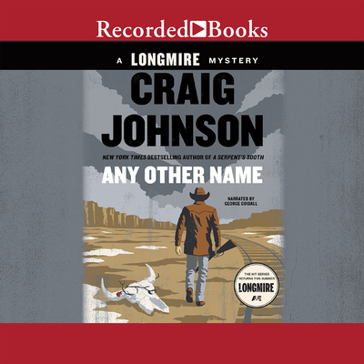 Any Other Name: A Longmire Mystery (Longmire Mysteries #10) Cover Image