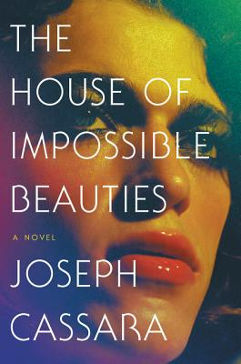 The House of Impossible Beauties: A Novel Cover Image