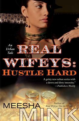 Real Wifeys: Hustle Hard: An Urban Tale Cover Image