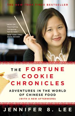 The Fortune Cookie Chronicles: Adventures in the World of Chinese Food Cover Image