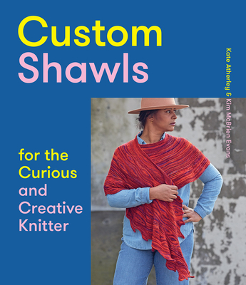 Custom Shawls for the Curious and Creative Knitter Cover Image
