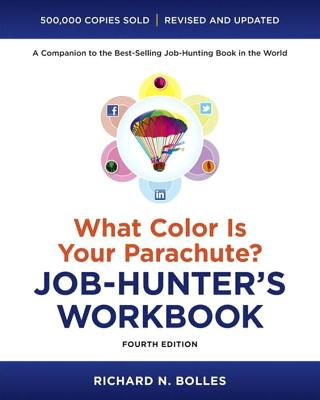 What Color Is Your Parachute? Job-Hunter's Workbook, Fourth Edition Cover Image