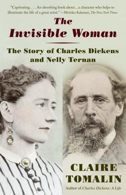 The Invisible Woman: The Story of Nelly Ternan and Charles Dickens Cover Image