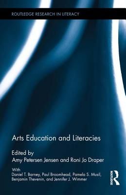 Arts Education and Literacies (Routledge Research in Literacy) Cover Image