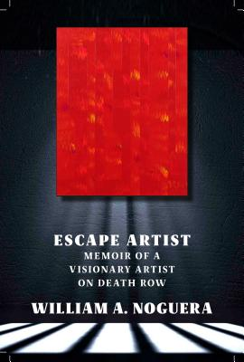 Escape Artist: Memoir of A Visionary Artist on Death Row Cover Image