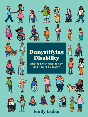 Demystifying Disability: What to Know, What to Say, and How to Be an Ally Cover Image
