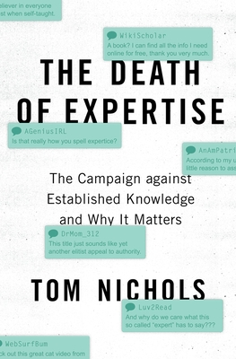 The Death of Expertise: The Campaign Against Established Knowledge and Why It Matters Cover Image