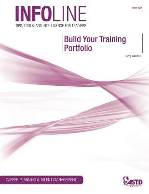 Build Your Training Portfolio: Career Planning & Talent Management (Infoline (Numbered) #905) Cover Image