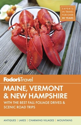 Fodor's Maine, Vermont & New Hampshire: With the Best Fall Foliage Drives & Scenic Road Trips (Full-Color Travel Guide #15) Cover Image