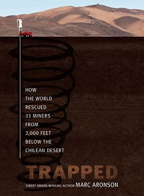 Trapped: How the World Rescued 33 Miners from 2,000 Feet Below the Chilean Desert Cover Image