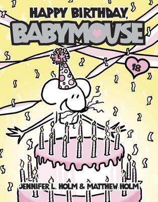 Babymouse #18: Happy Birthday, Babymouse Cover Image