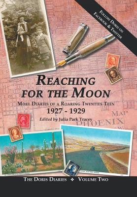 Reaching for the Moon: More Diaries of a Roaring Twenties Teen (1927-1929) Cover Image