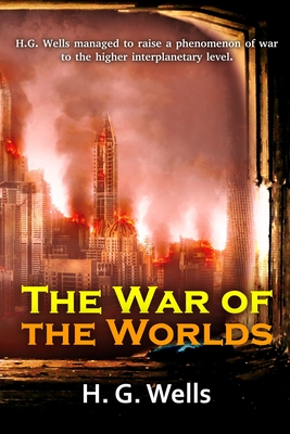 The War of the Worlds: by H. G. Wells with classic and original illustrations Cover Image