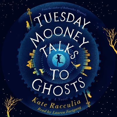 Tuesday Mooney Talks to Ghosts Lib/E: An Adventure Cover Image