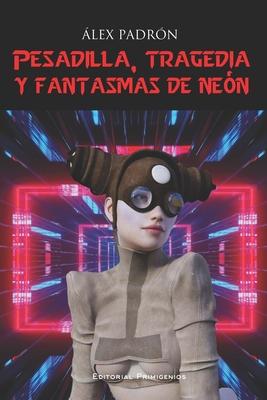 Pesadilla, tragedia y fantasmas de neón: Alfa Centauri, colección de ciencia ficción Cover Image