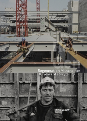 Regeneration Manchester: 30 Years of Storytelling Cover Image