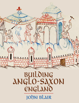 Building Anglo-Saxon England Cover Image