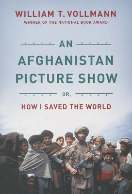 An Afghanistan Picture Show: Or, How I Saved the World Cover Image