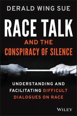 Race Talk and the Conspiracy of Silence: Understanding and Facilitating Difficult Dialogues on Race Cover Image