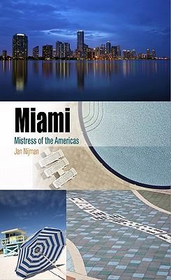 Miami: Mistress of the Americas (Metropolitan Portraits) Cover Image