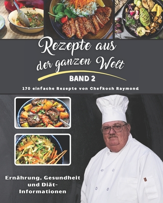 Rezepte aus der ganzen Welt: Band II von Chef Raymond Cover Image