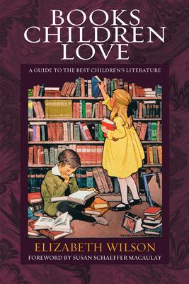 Books Children Love: A Guide to the Best Children's Literature Cover Image