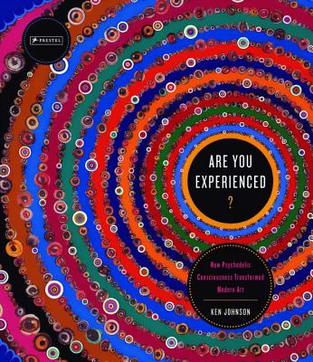 Are You Experienced?: How Psychedelic Consciousness Transformed Modern Art Cover Image