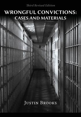 Wrongful Convictions: Cases & Materials - Third Revised Edition Cover Image