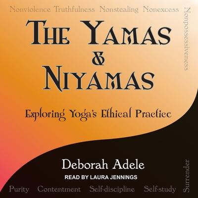Yamas & Niyamas: Exploring Yoga's Ethical Practice Cover Image