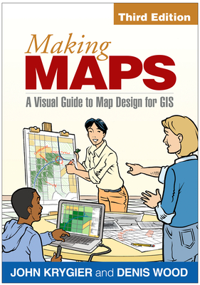 Making Maps, Third Edition: A Visual Guide to Map Design for GIS Cover Image