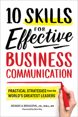 10 Skills for Effective Business Communication: Practical Strategies from the World's Greatest Leaders Cover Image