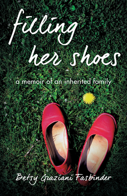 Filling Her Shoes: A Memoir of an Inherited Family Cover Image