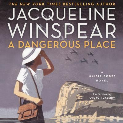 A Dangerous Place Lib/E: A Maisie Dobbs Novel (Maisie Dobbs Mysteries #11) Cover Image