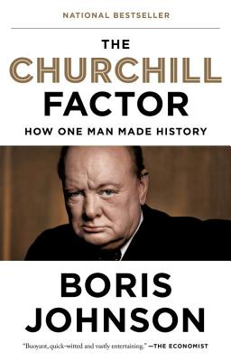 The Churchill Factor: How One Man Made History Cover Image