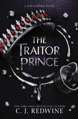 The Traitor Prince by C. J. Redwine
