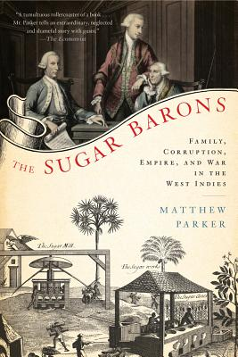 The Sugar Barons: Family, Corruption, Empire, and War in the West Indies Cover Image