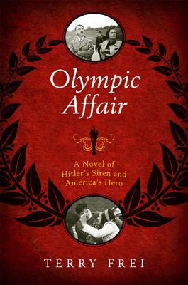 Olympic Affair: A Novel of Hitler's Siren and America's Hero Cover Image